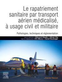 Le rapatriement sanitaire par transport aérien médicalisé, à usage civil et militaire
