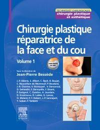 Chirurgie plastique réparatrice de la face et du cou - Volume 1