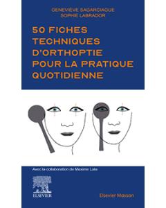 50 fiches techniques d'orthoptie pour la pratique quotidienne